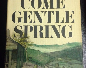Autographed Come Gentle Spring by Jesse Stuart