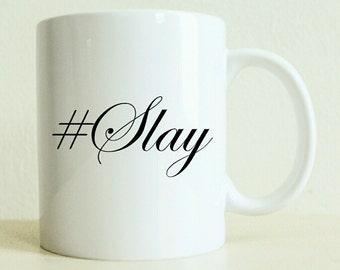 Hashtag Slay Mug | Coffee Mug | Womens Gift | Gift For Her | Best Friend Gift | Birthday Gift | Bridesmaid Gift | Bride Gift | Custom Gift