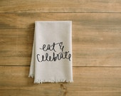 Eat & Celebrate Napkin, home decor, present, housewarming gift, tableware, table, place setting, place mat, wedding napkin, dinner party