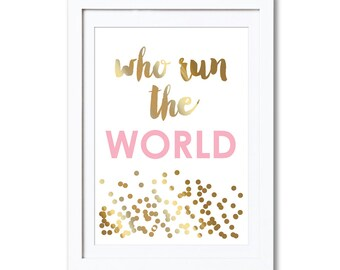 "Who Run The World, real foil print, A4, 8x10"", A3, 11x14"""
