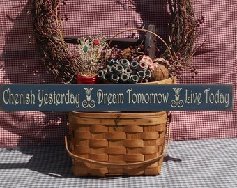 """Cherish Yesterday Dream Tomorrow Live Today painted wood sign 3.5"""" x 30"""" choice of color"""