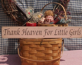 """Thank Heaven For Little Girls painted wood sign 3.5"""" x 24"""" choice of color"""