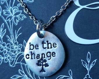 """hand stamped """"be the change"""" necklace"""