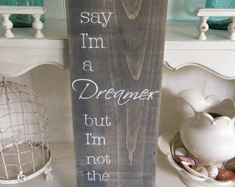 You May Say I'm A Dreamer Wood Sign, John Lennon Imagine Lyric Sign,John Lennon Song Lyric Wood Sign, Imagine Lyric Wood Sign, Beatles Lyric
