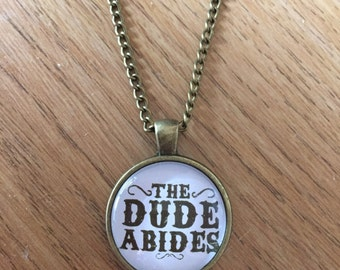 The Dude Abides - The Big Lebowski Quote Lyrics Necklace -  Handmade, Unique (FREE or LOW COST shipping)