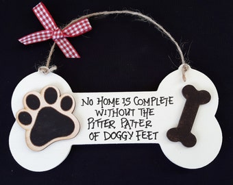 Handmade shabby chic Handwritten wooden bone plaque - No home is complete, without the Pitter Patter of Doggy Feet