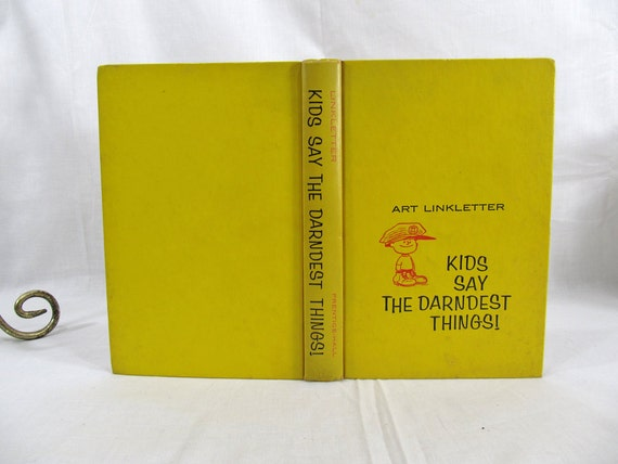Kids Say The Darndest Things, Art Linkletter 1st Edition Charles Schultz Walt Disney Hardcover Book 10th Printing Prentice Hall