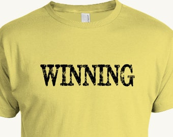 Funny Winning T-shirt, This funny t-shirt is fun to wear and makes a great gift.