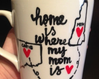 Mom distance coffee mug- Home is where your mom is- I love you mom- Mom christmas or Mother's Day or birthday gift