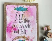 God is within her, she will not fall Psalm 46:5, Hand painted Bible Art