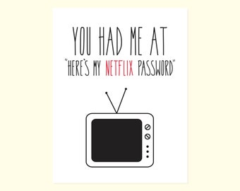 "Funny Anniversary Card. Love Humor. You Had Me At...""Here's My Netflix Password."""