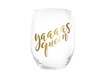 Yaaaas Queen Stemless Wine Glass > Funny Gift > Funny Wine Glasses > Funny Wine Sayings > Wine Gifts