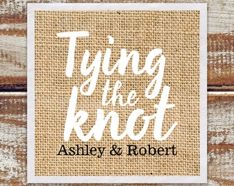"Rustic Wedding Rehearsal Cocktail Napkins Or Engagement Party ""Tying The Knot"" Custom Beverage Napkins W/ Rustic Burlap Printed Background"