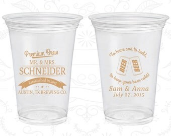 To Have and To Hold, Wedding Favor Soft Plastic Cups, Beer Wedding, Bar Wedding, Disposable Cups (579)
