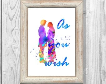 Poster Quote As You Wish Print  Watercolor Print   Giclee Wall Illustrations Art Print 8x10 Wall Decor  Home Decor No128