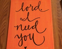 Lord I need You on canvas