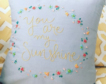 FREE shipping . you are my sunshine hand embroidered pillow cover . nursery decor. baby . kids. one of a kind . custom available . cool gift
