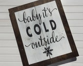 Baby It's Cold Outside Wood Sign Holiday Sign Christmas Sign Rustic