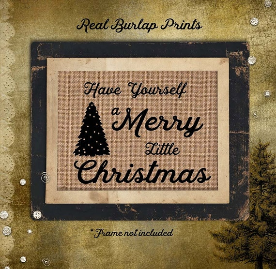 Christmas | Have yourself a Merry little Christmas | Holiday |  Burlap Print | Personalized | # C-006