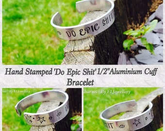 """Hand Stamped 'Do Epic Shit' 1/2"""" Aluminium Cuff Bracelet, Inspirational, Stamped Metal Jewellery, Stamped Bracelet, Motivational Jewellery."""