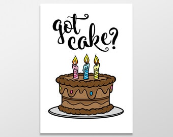 Funny Birthday Card, Got Cake Card, Funny Greeting Card, Sassy Greeting Card, Clever Card, Got Cake Birthday Card, Funny Cards