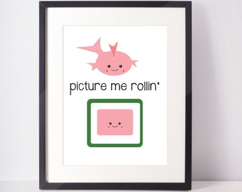 """Picture me Rollin' 8x10"""" Printable Happy Sushi Art, The Perfect Gift for A Sushi Lover"""