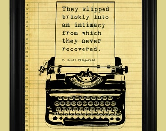 F. Scott Fitzgerald Quote, Typewriter Art Print, They Slipped Briskly Into an Intimacy, Literary Poster