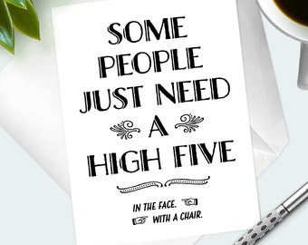 "Snarky Greeting Card- Quotes About Life ""Some People Need A High Five"" Joke Card- Funny Card- Unique Gift Card- Blank Notecard- Sassy Card"