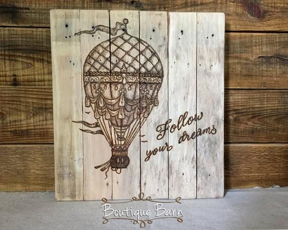 Hot Air Balloon/Follow Your Dreams/Vintage Decor/Wood