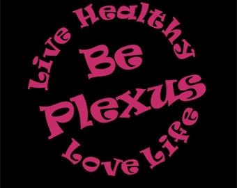 SALE-Live Healthy, Love Life, Be Plexus Car Decal - Plexus Compliant!