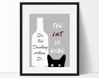 Wine Print, Cat Print, It's Not Drinking Alone If The Cat is Home, Gift for Wine Lover, Wall Art, Modern Decor, Printable Art