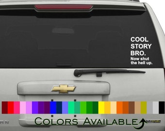 Cool Story Bro Car Decal