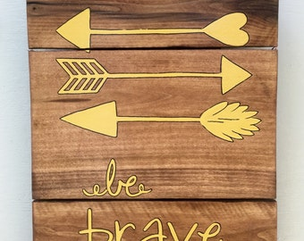 "Rustic, Distressed Reclaimed Wood Sign, ""Be Brave"" Art"