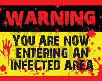 Zombie - Apocalypse - HALLOWEEN - Warning - Infected Area - Walkers - Sign - Banner - Blood Splatter - Adult - PRINTABLE - Pdf