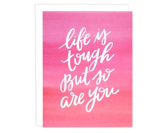 Life Is Tough But So Are You Card, You Got This Card, You Got This, Encouragement Card, Hand Lettering, Watercolor Card, Pink Ombre Card