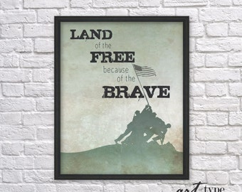 Patriotic Print Quote, Land of the Free because of the Brave INSTANT DOWNLOAD 8x10 Printable Soldier Military Decor Fathers Day July 4th