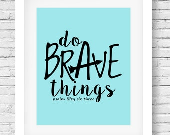 Printable Art, Do Brave Things, Words of Encouragement, Scripture Art Wall Decor, Print Art by SUNSHINETULIPDESIGN