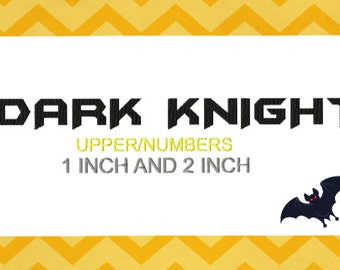 Batman dark knight Embroidery design Font, Monogram 1.0 and 2.0 INCH