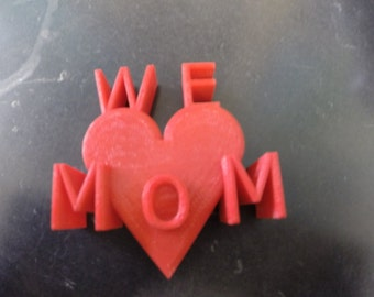 3d Printed We love Mom Mothers Day Gift