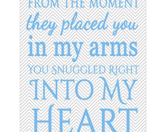 From the Moment They Placed You In My Arms You Snuggled Right into my Heart Nursery Room Chevron Decor Wall Art modern art decor Print(130a)