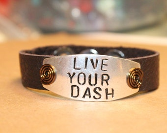 Live Your Dash - Hand Stamped Bracelets - Leather Bracelets - Hand Stamped Leather Cuff Bracelet - Personalized Bracelet - Leather Cuff