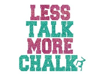 Less Talk More Chalk Iron On Decal