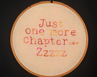 Hand Embroidery. Book Lover. Just One More Chapter Zzzz. Hoop Art. Wall Hanging. Book Art. Literature Gift.