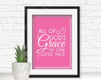 All of God's Grace in One Little Face sign, printable home decor