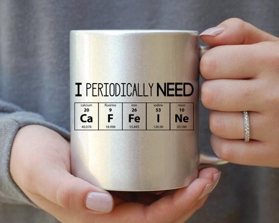 I Periodically Need Caffeine Silver Mug, Caffeine Molecule Mug, Nerd Mug, Gift For Science Teacher, Gift For Teacher, Funny Mug, Gift For