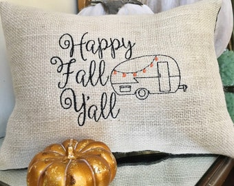 Happy Fall Y'all Camping Pillow, Autumn and Thanksgiving Saying.  Outdoor Quote, Camp Gift, Vintage Travel Trailer, Orange Decor