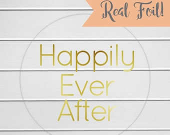 Happily Ever After Stickers, Gold Foil on Clear Envelope Seals, Wedding Favor Stickers, Custom Wedding Stickers (#170-CF)