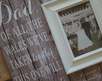 Father of the Bride, Father of the Bride Gift, Father of the Bride Picture Frame, Thank You Gift, Parents Gift 16x16 ALL THE WALKS