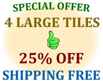 Special Offer - 4 tiles - large size cm 20 x 20 - SAVE 25% - Shipping FREE Worldwide !!!