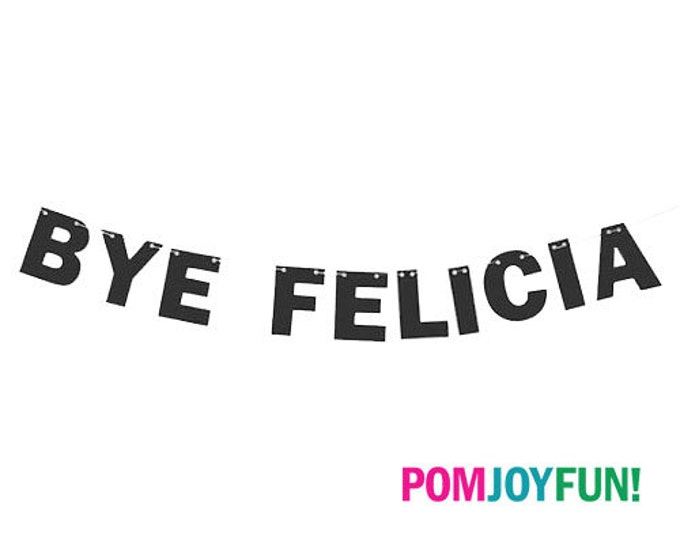 BYE Felicia Glitter Banner | Bachelorette Party | Divorce Party | Glitter Decoration | Farewell |